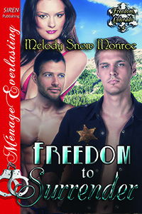 Freedom To Surrender (Freedom, Colorado #4)  by  Melody Snow Monroe