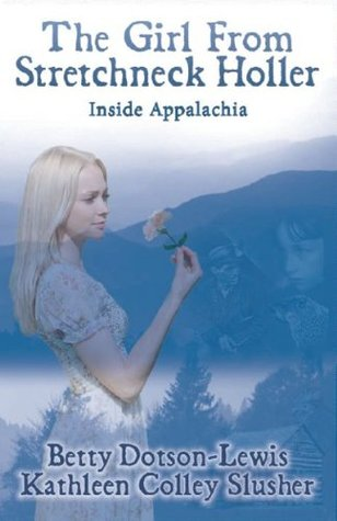 The Girl From Stretchneck Holler Inside Appalachia Betty Dotson  Lewis