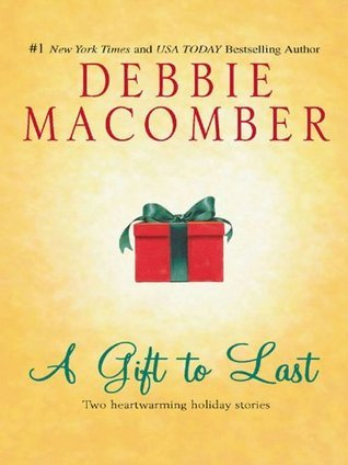 A Gift to Last: Can This Be Christmas?/Shirley, Goodness and Mercy  by  Debbie Macomber