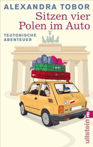 Sitzen vier Polen im Auto: Teutonische Abenteuer  by  Alexandra Tobor