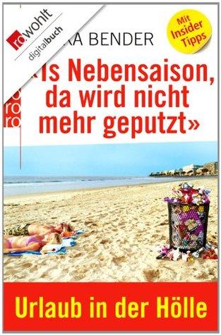 «Is Nebensaison, da wird nicht mehr geputzt»: Urlaub in der Hölle  by  Mikka Bender