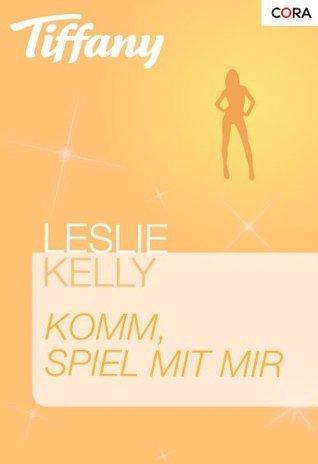 Komm, spiel mir mir Leslie Kelly