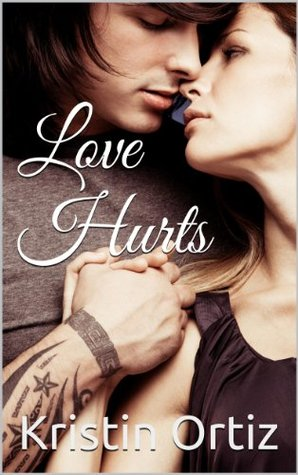 Love Hurts  by  Kristin Ortiz