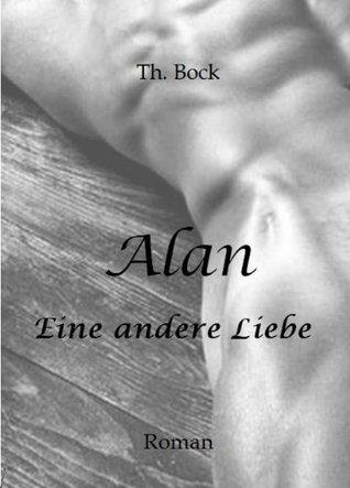 Alan - Eine andere Liebe  by  Th. Bock