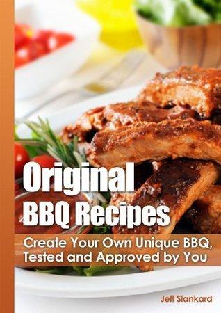 Original BBQ Recipes Jeff Slankard