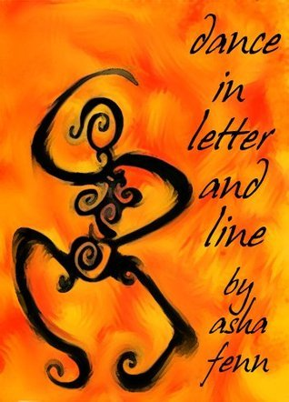 Dance in Letter and Line  by  Asha Fenn