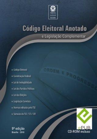 Codigo Eleitoral Brasileiro Anotado Ed 2010 - Supremo Tribunal Eleitoral  by  Tribunal Superior Eleitoral