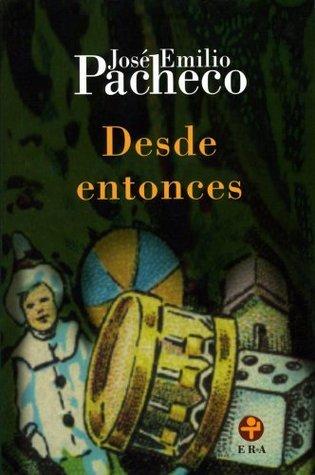 Desde entonces (Biblioteca Era) José Emilio Pacheco