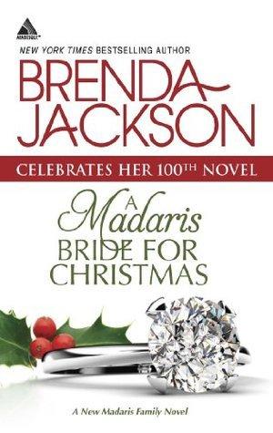 A Madaris Bride for Christmas (Madaris Family Saga - Book 11) Brenda Jackson