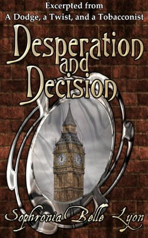 Desperation and Decision  by  Sophronia Belle Lyon