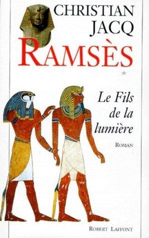 Ramses - T1 - Le fils de la lumiere Christian Jacq