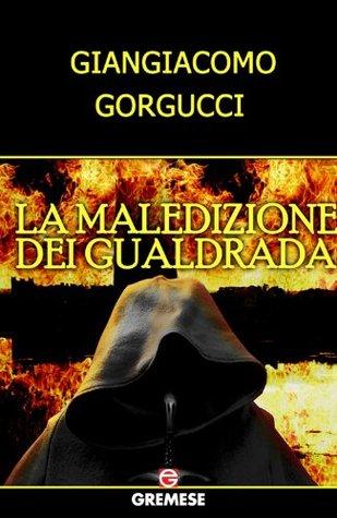 La maledizione dei Gualdrada Giangiacomo Gorgucci