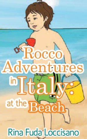 Kids Short Stories ebooks Collections | Rocco Adventures In Italy: At The Beach | Outdoors Activities (Kids Short Story #2) Beginner Readers Ages 4-8  by  Rina Fuda Loccisano