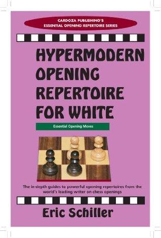 Hypermodern Opening Repertoire for White  by  Eric Schiller