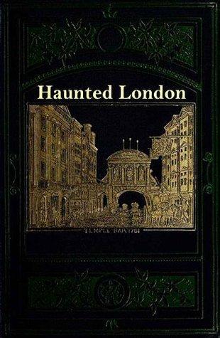 Haunted London Walter Thornbury