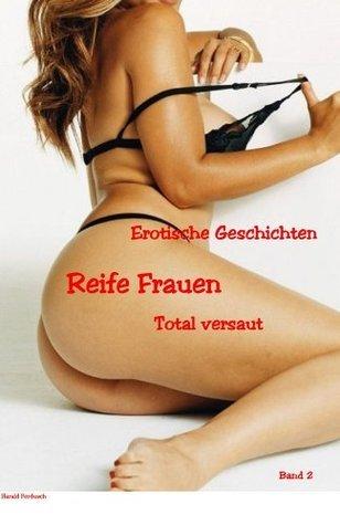 Reife Frauen Total versaut Band 2  by  Harald Ferdusch