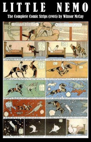 Little Nemo - The Complete Comic Strips (1905)  by  Winsor McCay (Platinum Age Vintage Comics) by Winsor McCay