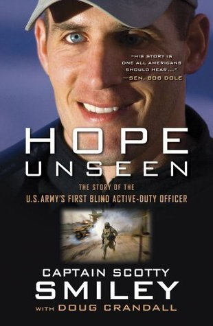 Hope Unseen: The Triumphant Faith of Scotty Smiley  by  Scotty Smiley