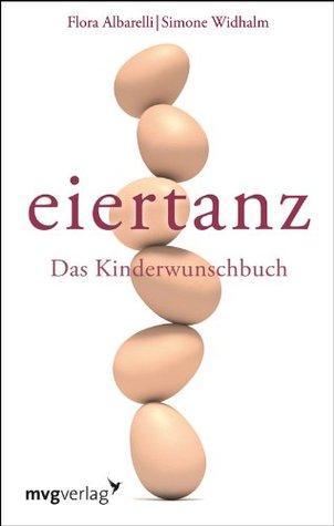 Eiertanz: Das Kinderwunschbuch  by  Flora Albarelli