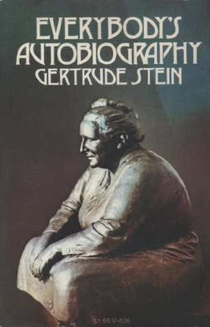 Everybodys Autobiography Gertrude Stein
