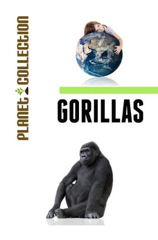 Gorillas: Picture Book (Educational Childrens Books Collection) - Level 2 (Planet Collection) Planet Collection