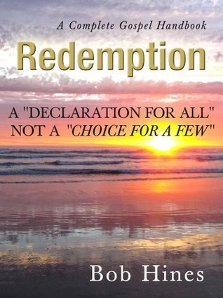 Redemption: A Declaration For All Not a Choice For a Few Bob Hines