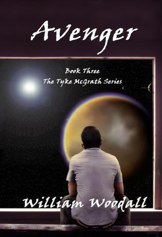 Avenger (Tyke McGrath, #3)  by  William Woodall