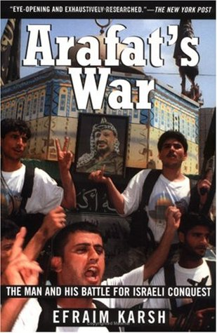 Arafats War Efraim Karsh