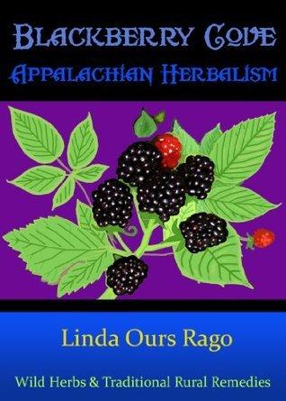 Blackberry Cove Appalachian Herbalism Linda Rago