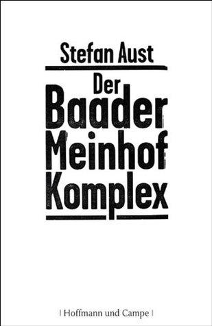 Der Baader-Meinhof-Komplex  by  Stefan Aust