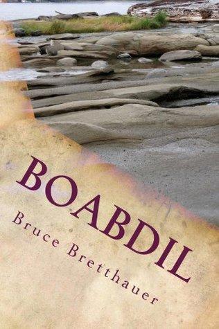 Boabdil (Families War Cycle, #5) Bruce H. Bretthauer