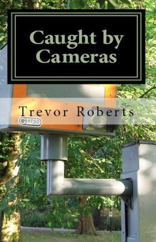 Caught Cameras by Trevor Roberts