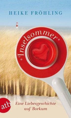 Inselsommer: Eine Liebesgeschichte auf Borkum  by  Heike Fröhling