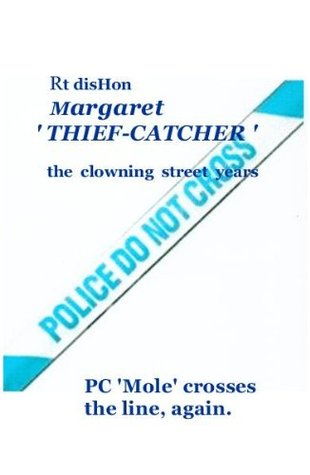 Rt disHon Margaret THIEF-CATCHER the clowning street years  by  Mc Phee, Shuggy