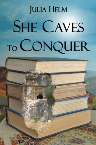 She Caves To Conquer Julia Helm