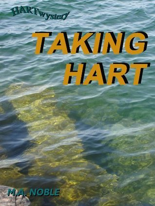 Taking Hart  by  M.A.  Noble