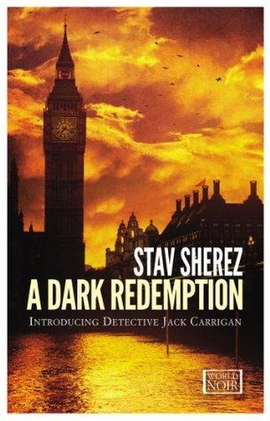 A Dark Redemption (World Noir) Stav Sherez