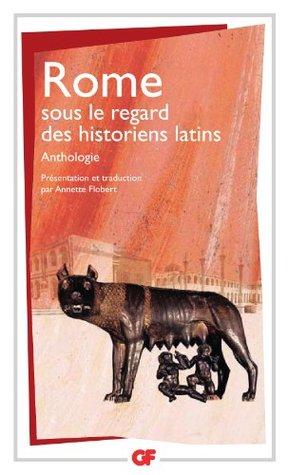 Rome sous le regard des historiens latins (GF LITTERATURE ETRANGERE)  by  Cesar