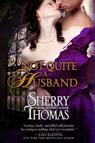 Not Quite A Husband Sherry Thomas