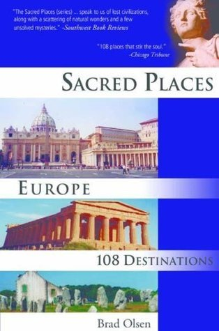 Sacred Places Europe: 108 Destinations Brad Olsen