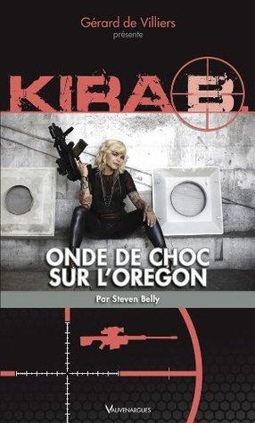 Kira 1 : Onde de choc dans lOregon (EXECUTEUR)  by  Steven Belly