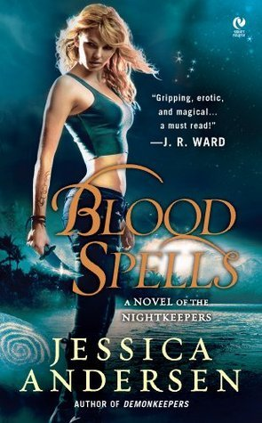 Blood Spells: A Novel of the Nightkeepers Jessica Andersen