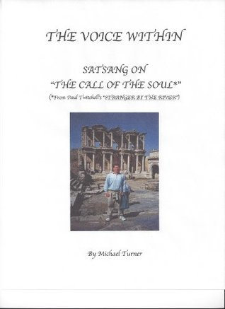 THE VOICE WITHIN - Satsang on The Call of the Soul  by  Michael Turner
