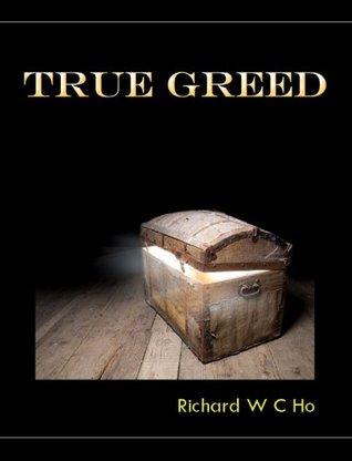 True Greed Richard Ho