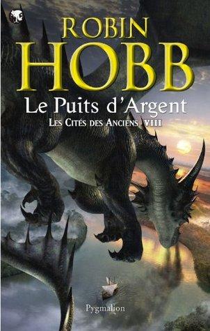 Le puits dargent (Les cités des anciens, #8)  by  Robin Hobb