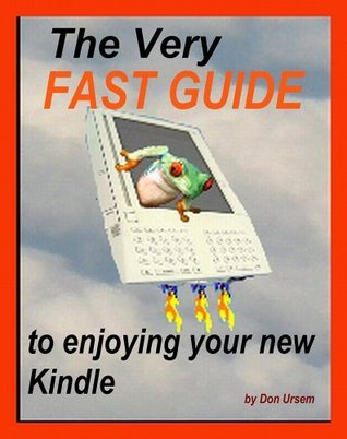 ..Kindle Click: The VERY FAST Guide To Enjoying Your New Kindle - FREE BONUSES, GMAIL/YAHOO calendar and EMAIL too  by  Don Ursem