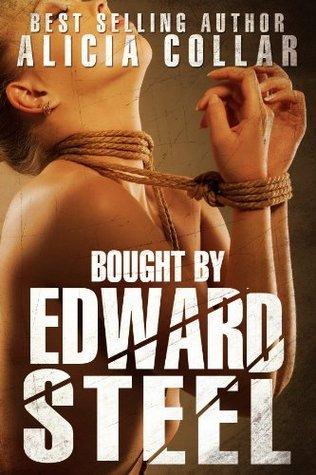 Bought Edward Steel (Edward Steel, #1) by Alicia Collar