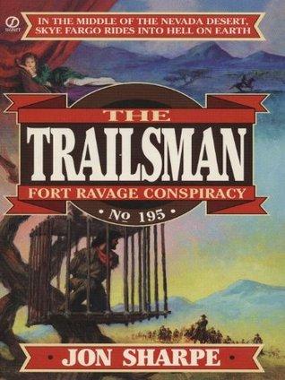 Fort Ravage Conspiracy (The Trailsman, #195)  by  Jon Sharpe