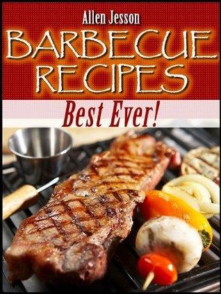 Barbecue Recipes Best Ever Allen Jesson