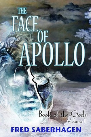 The Face Of Apollo (Saberhagens Book of the Gods) Fred Saberhagen